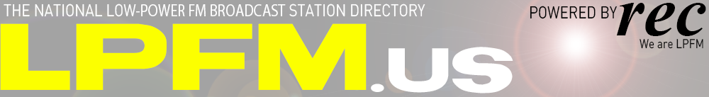 LPFM.us - LPFM station directory.  Powered by REC - we are LPFM.